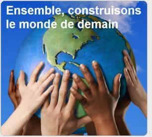 Ensemble construisons le monde de demain